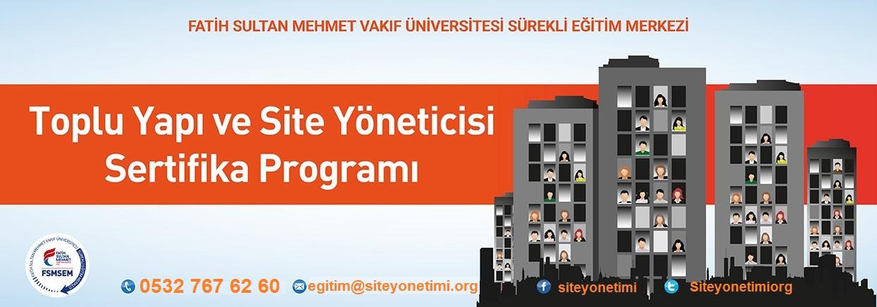 Fatih Sultan Mehmet Vakıf Üniversitesi Toplu Yapı ve Site Yöneticisi (Bina Yöneticiliği) Sertifika Programı